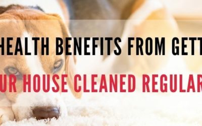 Top Health Benefits From Getting Your House Cleaned Regularly